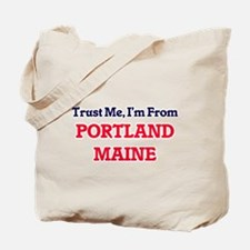 Trust Me, I'm from Portland Maine Tote Bag