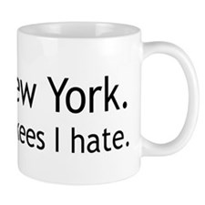 """""""I love New York. It's the Yankees I hate."""" Mug"""