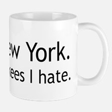 """I love New York. It's the Yankees I hate."" Mug"