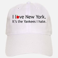 """I love NY. It's the Yankees I hate."" Baseball Baseball Baseball Cap"