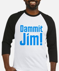 Dammit Jim Baseball Jersey