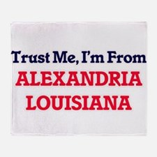 Trust Me, I'm from Alexandria Louisi Throw Blanket
