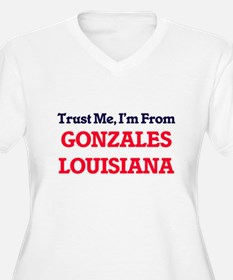 Trust Me, I'm from Gonzales Loui Plus Size T-Shirt