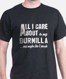All I care about is my Burmilla T-Shirt