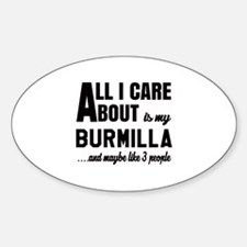 All I care about is my Burmilla Decal