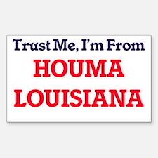 Trust Me, I'm from Houma Louisiana Decal