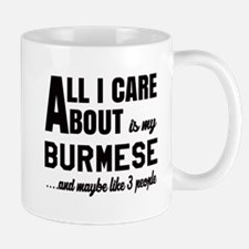 All I care about is my Burmese Mug
