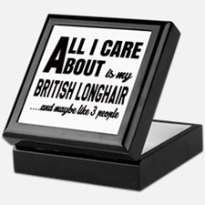 All I care about is my British Longha Keepsake Box