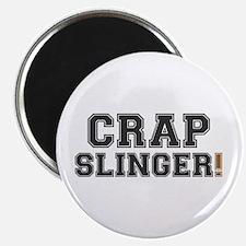 CRAP SLINGER! - Magnets