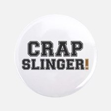 CRAP SLINGER! - Button