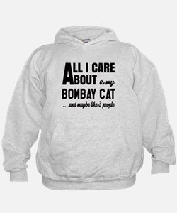 All I care about is my Bombay Hoodie