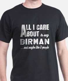 All I care about is my Birman T-Shirt