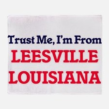 Trust Me, I'm from Leesville Louisia Throw Blanket