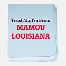 Trust Me, I'm from Mamou Louisiana baby blanket