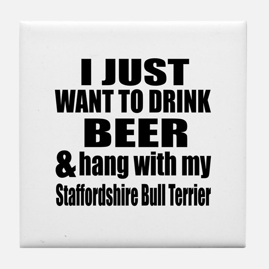 Hang With My Staffordshire Bull Terri Tile Coaster
