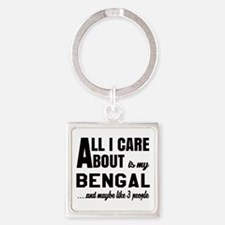 All I care about is my Bengal Square Keychain