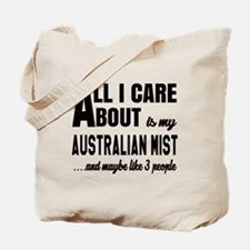 All I care about is my Australian Mist Tote Bag