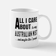 All I care about is my Australian Mist Mug