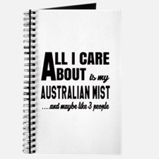 All I care about is my Australian Mist Journal