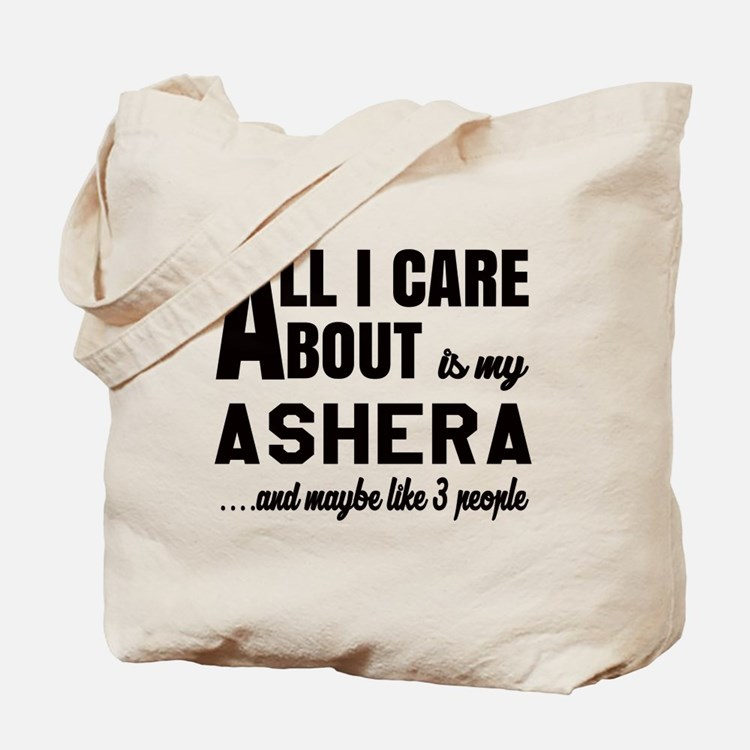 All I care about is my Ashera Tote Bag