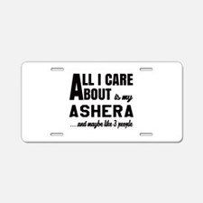 All I care about is my Ashe Aluminum License Plate