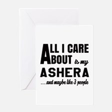 All I care about is my Ashera Greeting Card