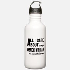All I care about is my Water Bottle