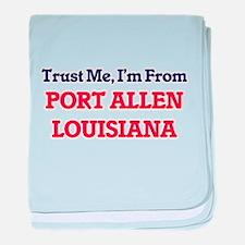 Trust Me, I'm from Port Allen Louisia baby blanket