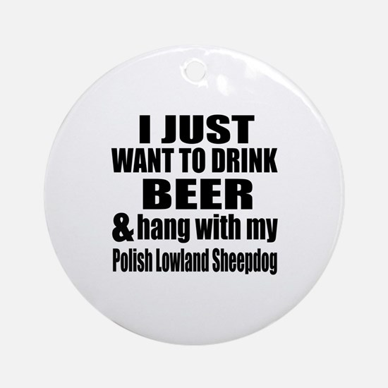 Hang With My Polish Lowland Sheepdo Round Ornament