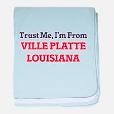 Trust Me, I'm from Ville Platte Louis baby blanket