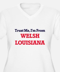 Trust Me, I'm from Welsh Louisia Plus Size T-Shirt