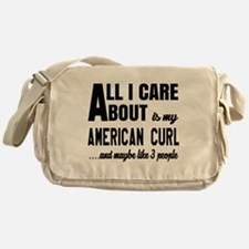 All I care about is my American Curl Messenger Bag
