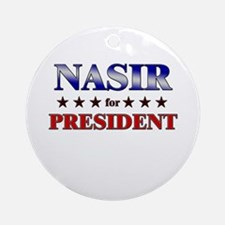 NASIR for president Ornament (Round)