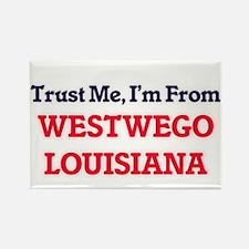 Trust Me, I'm from Westwego Louisiana Magnets