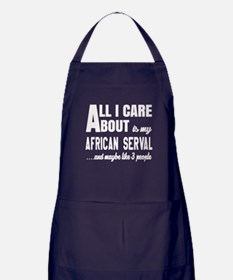 All I care about is my African serval Apron (dark)