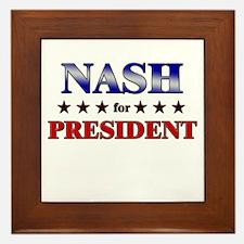 NASH for president Framed Tile