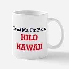 Trust Me, I'm from Hilo Hawaii Mugs