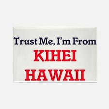 Trust Me, I'm from Kihei Hawaii Magnets