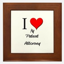 I Love My Patent Attorney Framed Tile