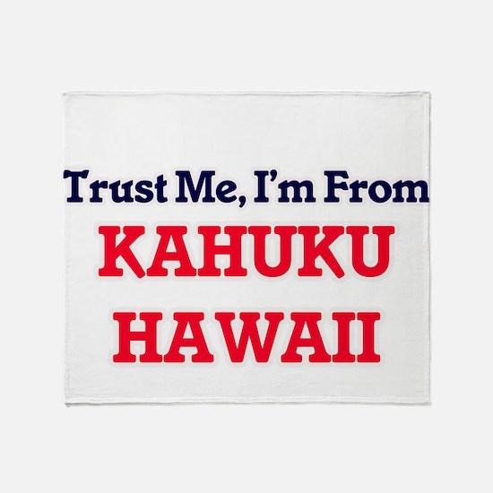Trust Me, I'm from Kahuku Hawaii Throw Blanket