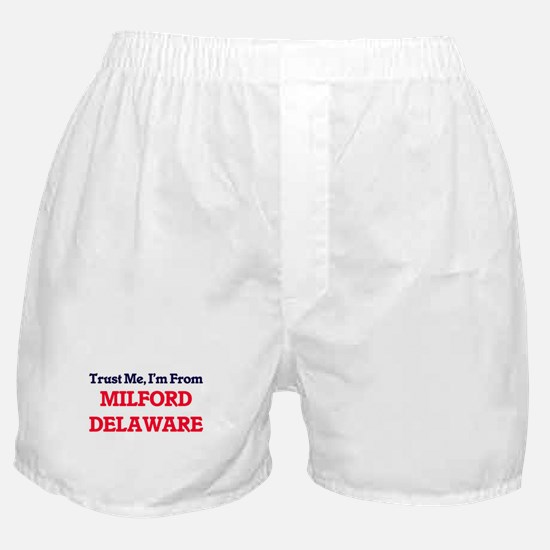 Trust Me, I'm from Milford Delaware Boxer Shorts