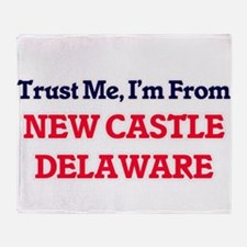 Trust Me, I'm from New Castle Delawa Throw Blanket
