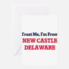 Trust Me, I'm from New Castle Delaw Greeting Cards