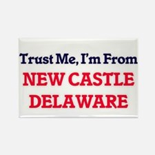 Trust Me, I'm from New Castle Delaware Magnets