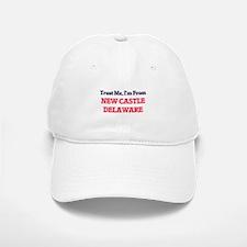 Trust Me, I'm from New Castle Delaware Baseball Baseball Cap