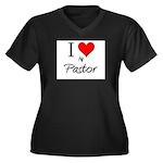 I Love My Pastor Women's Plus Size V-Neck Dark T-S