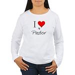 I Love My Pastor Women's Long Sleeve T-Shirt