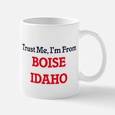 Trust Me, I'm from Boise Idaho Mugs