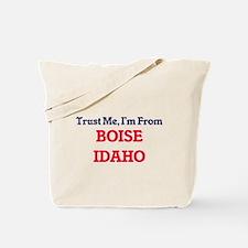 Trust Me, I'm from Boise Idaho Tote Bag