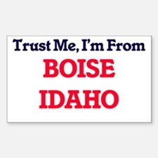Trust Me, I'm from Boise Idaho Decal